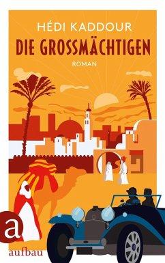 Die Großmächtigen (eBook, ePUB) - Kaddour, Hédi