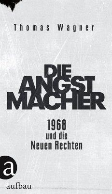 Die Angstmacher (eBook, ePUB) - Wagner, Thomas