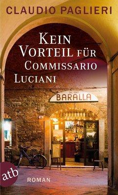Kein Vorteil für Commissario Luciani / Commissario Luciani Bd.6 (eBook, ePUB) - Paglieri, Claudio