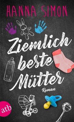 Ziemlich beste Mütter (eBook, ePUB) - Simon, Hanna