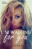 I´M WAITING for you (Erotischer Liebesroman) (eBook, ePUB)