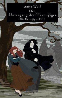 Der Untergang der Hexenjäger (eBook, ePUB)