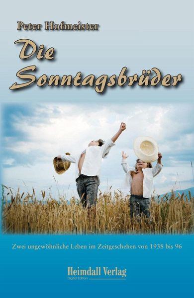 Die Sonntagsbrüder (eBook, ePUB) - Hofmeister, Peter