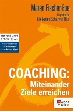 Coaching: Miteinander Ziele erreichen (eBook, ePUB) - Fischer-Epe, Maren