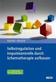 Selbstregulation und Impulskontrolle durch Schematherapie aufbauen (eBook, PDF)