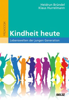 Kindheit heute (eBook, PDF) - Bründel, Heidrun; Hurrelmann, Klaus