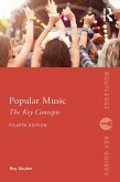 Popular Music: The Key Concepts (eBook, ePUB)
