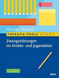 Therapie-Tools Zwangsstörungen im Kindes- und Jugendalter (eBook, PDF) - Wewetzer, Christoph; Wewetzer, Gunilla