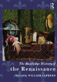 The Routledge History of the Renaissance (eBook, ePUB)