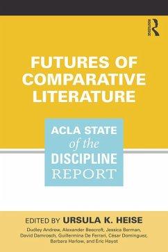 Futures of Comparative Literature (eBook, ePUB)