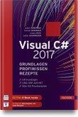 Visual C# 2017 - Grundlagen, Profiwissen und Rezepte