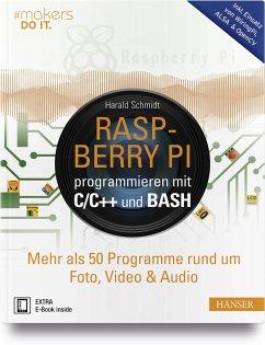 Raspberry Pi programmieren mit C/C++ und Bash - Schmidt, Harald