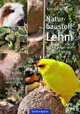 Naturbaustoff Lehm für die Vogel- und Kleintierhaltung