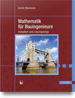 Mathematik für Bauingenieure - Rjasanowa, Kerstin