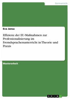 Effizienz der EU-Maßnahmen zur Professionalisierung im Fremdsprachenunterricht in Theorie und Praxis