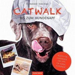 Catwalk bis zum Hundenapf - Bodensieck, Kais; Krüger, Annika