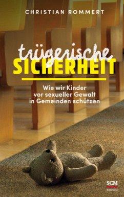 Trügerische Sicherheit - Rommert, Christian