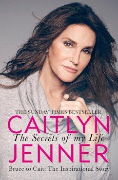 The Secrets of My Life (eBook, ePUB) - Jenner, Caitlyn