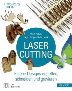 Lasercutting - Kehrer, Anika;Philipp, Teja;Rens, Sven