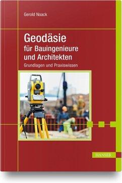 Geodäsie für Bauingenieure und Architekten - Noack, Gerold