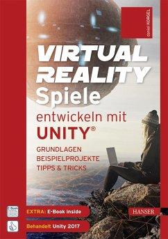 Virtual Reality-Spiele entwickeln mit Unity® - Korgel, Daniel