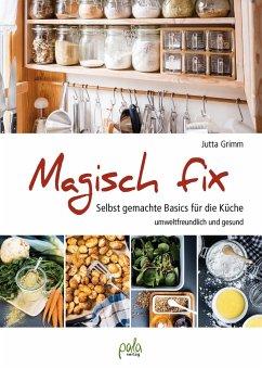Magisch fix - Grimm, Jutta