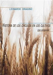 9788892660007 - Dragoni, Leonardo: Historia de los círculos en los cultivos. Los orígenes (eBook, ePUB) - Livre