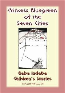 9788826079059 - Mouse, Anon E: PRINCESS BLUEGREEN OF THE SEVEN CITIES - A tale of Atlantis and the Azores (eBook, ePUB) - Libro