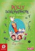 Attacke Hühnerkacke / Polly Schlottermotz Bd.3 (eBook, ePUB)