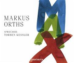 Max, 6 Audio-CDs - Orths, Markus