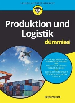 Produktion und Logistik für Dummies - Pautsch, Peter