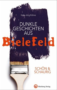 SCHÖN & SCHAURIG - Dunkle Geschichten aus Bielefeld - Kühne, Hans-Jörg