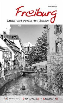 Geschichten und Anekdoten aus Freiburg - Wehrle, Ute