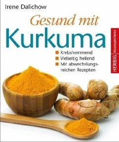 Gesund mit Kurkuma - Dalichow, Irene