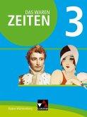 Das waren Zeiten 3 Schülerband Neue Ausgabe Baden-Württemberg 3 - neu