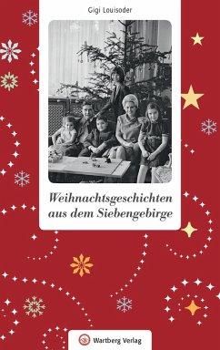 Weihnachtsgeschichten aus dem Siebengebirge - Louisoder, Gigi