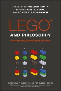 Lego and Philosophy: Constructing Reality Brick by Brick - LEGO and Philosophy