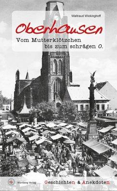 Oberhausen - Geschichten und Anekdoten - Wickinghoff, Waltraud