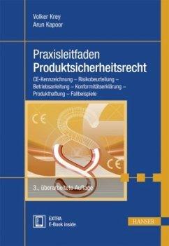 Praxisleitfaden Produktsicherheitsrecht - Krey, Volker;Kapoor, Arun