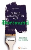 SCHÖN & SCHAURIG - Dunkle Geschichten aus Dortmund