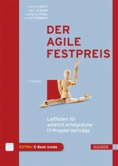 Der agile Festpreis - Opelt, Andreas; Gloger, Boris; Pfarl, Wolfgang; Mittermayr, Ralf