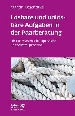 Lösbare und unlösbare Aufgaben in der Paarberatung (eBook, ePUB) - Koschorke, Martin