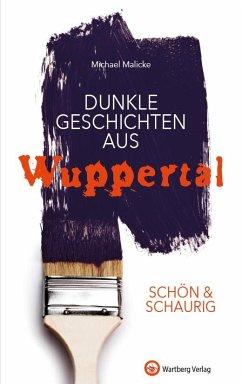 SCHÖN & SCHAURIG - Dunkle Geschichten aus Wuppe...