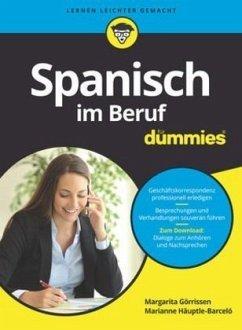 Spanisch im Beruf für Dummies - Görrissen, Margarita; Häuptle-Barceló, Marianne