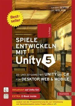 Spiele entwickeln mit Unity 5 - Seifert, Carsten; Wislaug, Jan