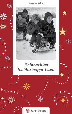 Weihnachten im Marburger Land - Kolbe, Susanna