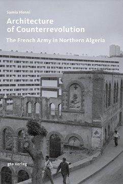 Architecture of Counterrevolution - Henni, Samia