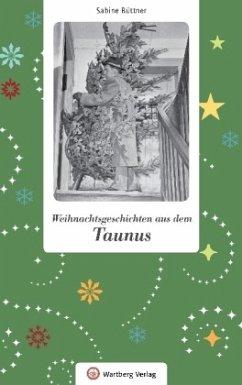 Weihnachtsgeschichten aus dem Taunus - Büttner, Sabine