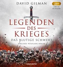 Das blutige Schwert / Legenden des Krieges Bd.1 (2 MP3-CDs) - Gilman, David