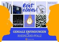 Echt clever! Geniale Erfindungen aus Rheinland-...